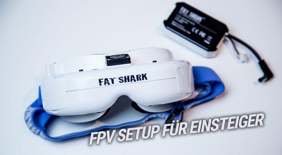 FPV Setup für Beginner - so gelingt Euch der Einstieg in First Person View