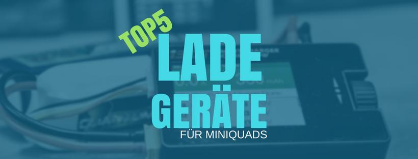 Meine Top 5 - die besten LiPo Ladegeräte für Mini Quads -