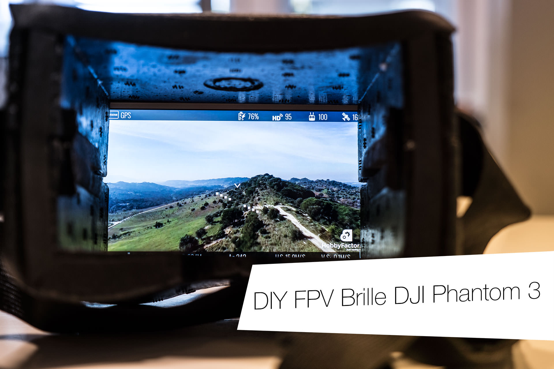 DIY FPV Brille für DJI Phantom 3 -